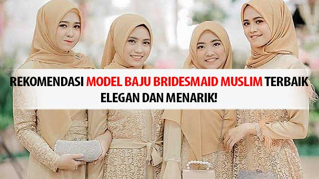 Model Baju Bridesmaid Muslim
