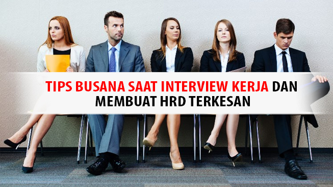 Tips Busana Saat Interview